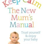 Keep  Calm  The  New  Mums  Manual    Image
